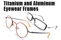 Titanium and Aluminum Eyewear Frames
